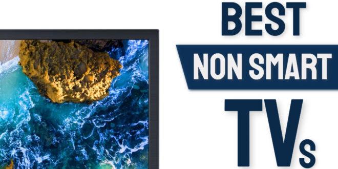 best non smart tv